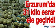ERZURUM'DA 31 KİLO 445 GRAM ESRAR ELE GEÇİRİLDİ