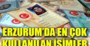 ERZURUM'DA EN ÇOK KULLANILAN İSİMLER