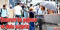 ERZURUM'U RAMAZANIN İKİNCİ GÜNÜ SAĞANAK YAĞMUR VE DOLU VURDU
