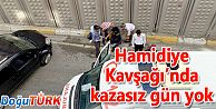 HAMİDİYE KAVŞAĞI'NDA KAZASIZ GÜN YOK