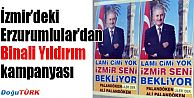 İZMİR'DEKI ERZURUMLULAR'DAN BİNALİ YILDIRIM KAMPANYASI
