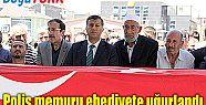 KALP KRİZİ SONUCU HAYATINI KAYBEDEN POLİS MEMURU, SON YOLCULUĞUNA UĞURLANDI