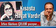 KISASTA HAYAT VARDIR