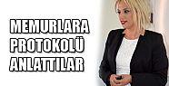 MEMURLARA PROTOKOLÜ ANLATTILAR