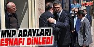 MHP ADAYLARI AYDIN, KAYA VE ARSLAN ESNAFI DİNLEDİ