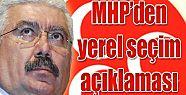 MHP'DEN YEREL SEÇİMLERLE İLGİLİ FLAŞ AÇIKLAMA
