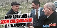 MHP'Lİ ADAYLAR SEÇİM ÇALIŞMALARINI HIZLANDIRDI