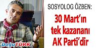 ÖZBEN: 30 MART SEÇİMLERİNDE TEK KAZANAN AK PARTİ OLDU