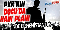 PKK'NIN DOĞU ANADOLU'DAKİ HAİN PLANI