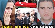 ŞEHİT POLİSE SON GÖREV