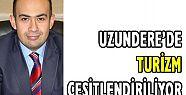 UZUNDERE'DE TURİZM ÇEŞİTLENDİRİLİYOR