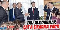 VALİ ALTIPARMAK, ÇAT'TAYDI