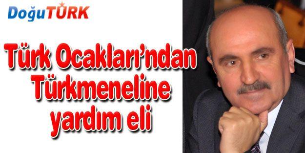 TÜRK OCAKLARI'NDAN TÜRKMENELİNE YARDIM ELİ