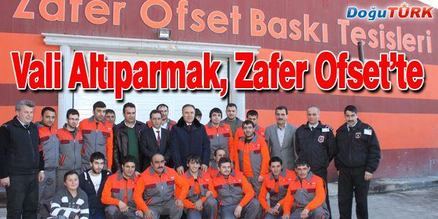 VALİ ALTIPARMAK, ZAFER OFSET'İ GEZDİ