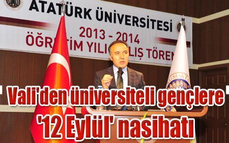 VALİ'DEN ÜNİVERSİTELİ GENÇLERE '12 EYLÜL' NASİHATI